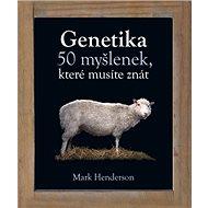 Genetika: 50 myšlenek, které musíte znát - Kniha