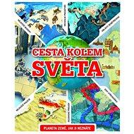 Cesta kolem světa: Planeta země jak jí neznáte - Kniha