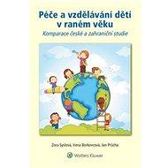 Péče a vzdělávání dětí v raném věku - Kniha