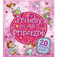 Príbehy pre malé princezné: 20 čarovných príbehov - Kniha