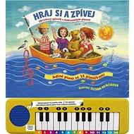 Kniha Hraj si a zpívej: Obrázkový zpěvník s elektronickým pianem a mikrofonem - Kniha