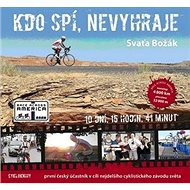 Kdo spí, nevyhraje: první český účastník v cíli nejdelšího cyklistického závodu světa - Kniha