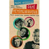 Paní Hemingwayová: Vášně, lásky, nevěry, rozchody… čtyři osudové ženy jednoho slavného muže