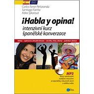 Habla y opina! + MP3: intenzivní kurz španělské konverzace - Kniha