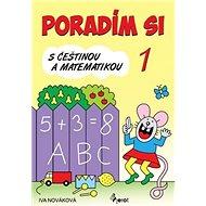Poradím si s češtinou a matematikou v 1. třídě - Kniha