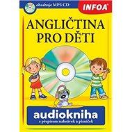Angličtina pro děti Audiokniha s přepisem nahrávek a písniček - Kniha