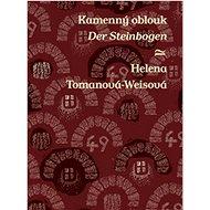 Kamenný oblouk Der Steinbogen - Kniha