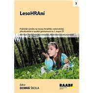 Kniha LesoHRAní: Rozvoj gramotností na 1. stupni ZŠ