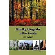Kniha Milníky biografu mého života - Kniha