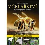 Včelařství obrazový průvodce: Více než 400 návodných fotografií