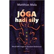 Jóga hadí síly: Rituál bílé magie k dosažení blaženosti - Kniha