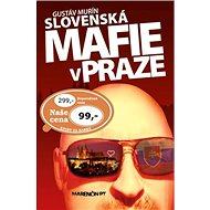 Kniha Slovenská mafie v Praze - Kniha