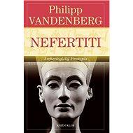 Nefertiti: Archeologický životopis