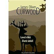 Kniha Lovci vlků / Zlaté údolí - Kniha