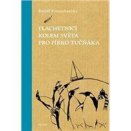 Plachetnicí kolem světa pro pírko tučňáka - Kniha