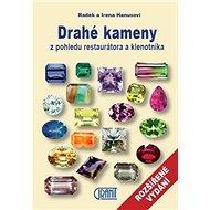 Drahé kameny z pohledu restaurátora a klenotníka: Rozšířené vydání - Kniha