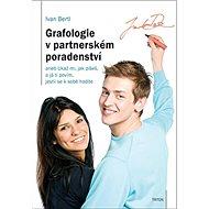 Grafologie v partnerském poradenství: aneb Ukaž mi, jak píšeš, a já ti povím, jestli se k sobě hodít