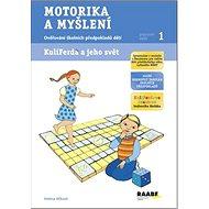 Motorika a myšlení Pracovní sešit 1: Ověřování školních předpokladů dítěte - Kniha