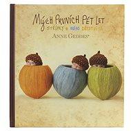 Kniha Mých prvních pět let: Tři žaludy - Kniha