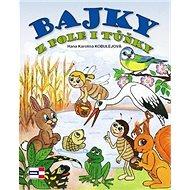 Kniha Bajky z pole i tůňky - Kniha