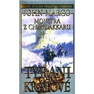 Monstra z Chandakaru Tyrani a králové: Volba jediného člověka může změnit svět... Začátek epické vál - Kniha