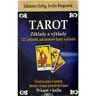 Tarot Základy a výklady + sada 78 karet: 122 způsobů, jak tarotové karty vykládat - Kniha