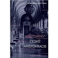 Kniha Křižovatky české aristokracie - Kniha