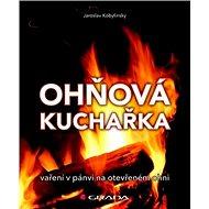 Ohňová kuchařka: vaření na pánvi na otevřeném ohni - Kniha