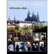 Pražský hrad: Křižovatka dějin - Kniha