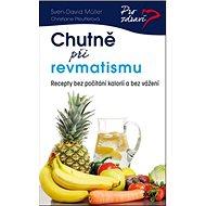Chutně při revmatismu: Recpty bez počítání kalorií a bez vážení