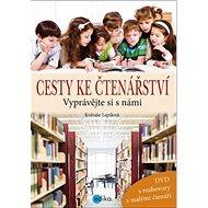 Cesty ke čtenářství + DVD: Vyprávějte si s námi! - Kniha
