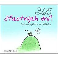 365 šťastných dní!: Pozitivní myšlenka na každý den - Kniha