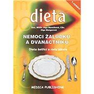 Kniha Nemoci žaludku a dvanáctníku: Dieta šetřící a rady lékaře - Kniha