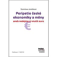 Peripetie české ekonomiky a měny: aneb nedejme si vnutit euro Publikace č.10/2014 - Kniha