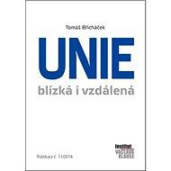 Unie blízká i vzdálená: Publikace č.11/2014 - Kniha