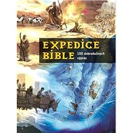 Expedice Bible: 100 dobrodružných výprav - Kniha