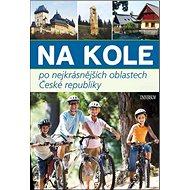 Na kole po nejkrásnějších oblastech České republiky - Kniha