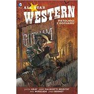 All Star Western 1 Pistolníci z Gothamu