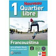 Quartier libre 1 Nouveau Francouzština pro SŠ: učebnice, pracovní sešit + CD - Kniha
