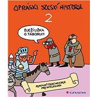 Opráski sčeskí historje 2: Rukovjeť čezkí historje pro inteleguáňi - Kniha
