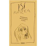 Kniha Psí knížka: Nezapomeňte taky promluvit se psem - Kniha