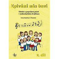 Kniha Zpívání nás baví 2.díl: Dětské a populární písně v jednoduchém dvojhlasu,+ CD - Kniha