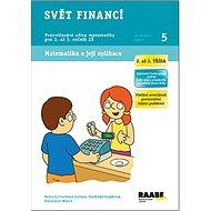 Svět financí 2. a 3. třída Pracovní sešit 5: Procvičování učiva matematiky pro 2. a 3. ročník ZŠ - Kniha