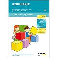 Geometrie 2. a 3. třída Pracovní sešit 6: Procvičování učiva matematiky pro 2. a 3. ročník ZŠ - Kniha