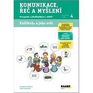 Komunikace, řeč a myšlení Pracovní sešit 4: Pracujeme s předškolákem s ADHD - Kniha