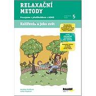 Relaxační metody Pracovní sešit 5: Pracujeme s předškolákem s ADHD - Kniha