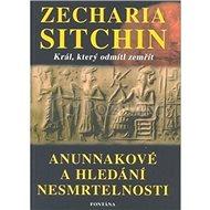 Anunnakové a hledání nesmrtelnosti - Kniha