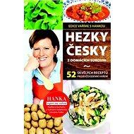 Hezky česky z domácích surovin: 53 skvělých receptů pro každodenní vaření - Kniha