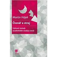 Čtenář a stroj: Vybrané metody sociálněvědní analýzy textů