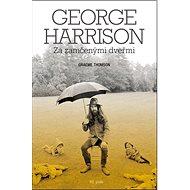 George Harrison Za zamčenými dveřmi - Kniha